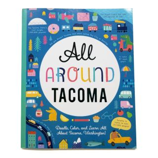 All Around Tacoma - Doodle, Color, and Learn All About Tacoma, Washington!