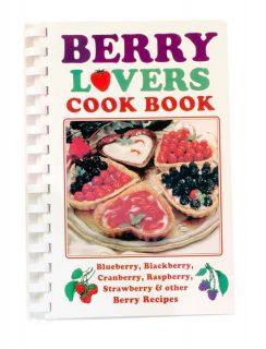 Berry Lovers Cookbook - Berry Recipes