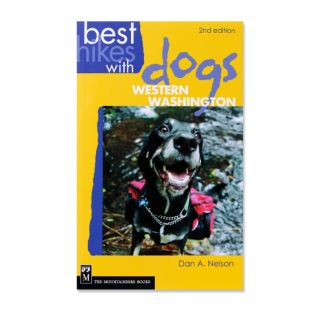 Best Hikes With Dogs - Western Washington - 2nd Edition - by Dan A. Nelson