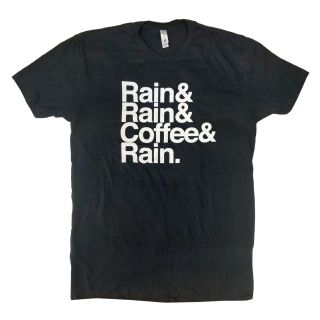 Rain, Rain, Coffee & Rain T-Shirt