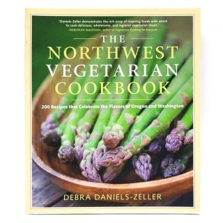The Northwest Vegetarian Cookbook: 200 Recipes that Celebrate the Flavors of OR and WA - by Debra Daniels-Zeller