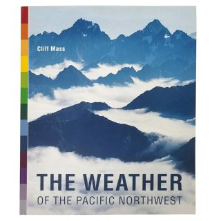 The Weather of the Pacific Northwest - by Cliff Mass