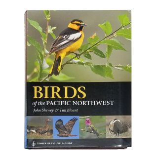 Timber Press Birds of the Pacific Northwest Field Guide - by John Shewey & Tim Blount