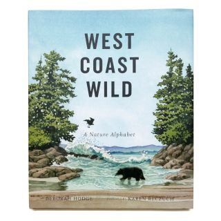 West Coast Wild: A Nature Alphabet Book - by Deborah Hodge & Karen Reczuch