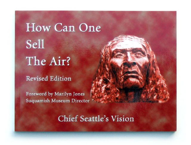 How Can One Sell The Air - Chief Seattle's Vision - Foreword By Marilyn Jones